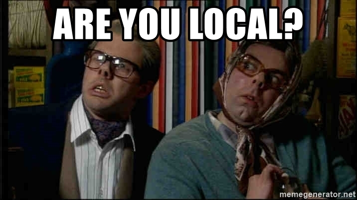 are you local